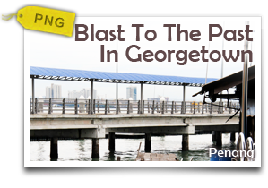 Blast To The Past In Georgetown-A Discovery Of The Cultural Facets That Built Penang
