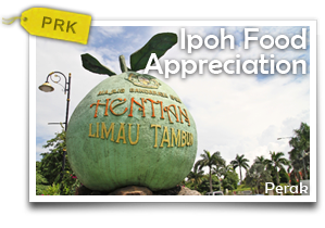 Ipoh Food Appreciation-Eating Your Way Through Town (with some sightseeing)