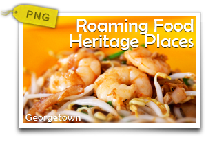 Roaming Food Heritage Places-Savouring World Heritage Food And Culture In Penang