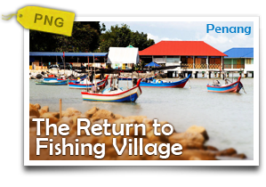 The Return to Fishing Village @ Penang-De-Stress and Relive the Good Old Days of Penang