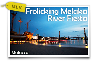 Frolicking Melaka River Fiesta-Experience The Fun And Colourful Extravaganza Of The Melaka River Fiesta!