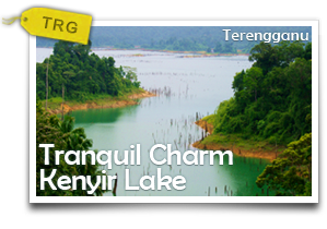 Tranquil Charm Kenyir Lake-See, Touch And Eat Terengganu-Style!