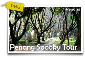 Penang Spooky Tour-An Itinerary through the History, Culture and Mysterious Tales