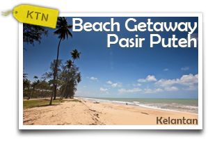 Beach Getaway - Pasir Puteh-A Day with the Sun, Sand and Sea; Not Forgetting Arts and Culture!
