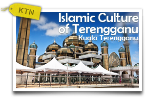Islamic Culture of Terengganu-Immerse Yourself in the Beautiful Islamic Cultural Heritage