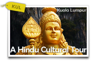 A Hindu Cultural Tour-A Glimpse of India on the Streets of Kuala Lumpur