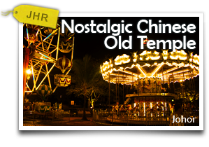 Nostalgic Chinese Old Temple-Explore Johor's Artistic, Natural and Religious Attractions!