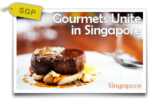 Gourmets Unite in Singapore-Seeking International Gourmets? Singapore Pulls All the Stops.