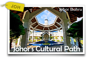 Johor's Cultural Path -Experiencing Great Unity in Diversity!