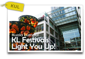 KL Festivals Light You Up! -Be Part of The Best of Kuala Lumpur Festivals and Celebrations!